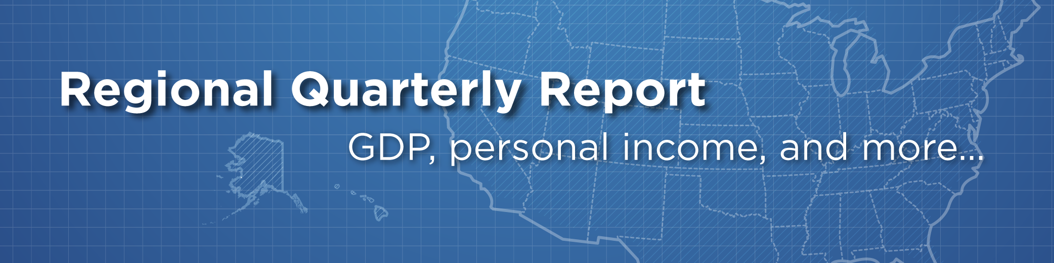 Regional Quarterly Report: GDP, personal income, and more...